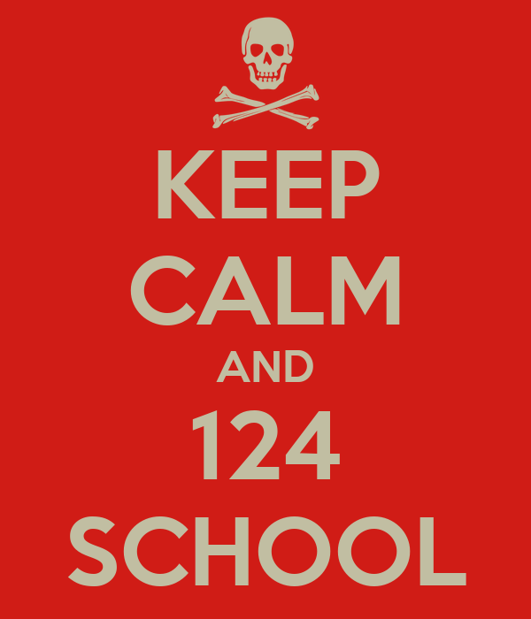 KEEP CALM AND 124 SCHOOL