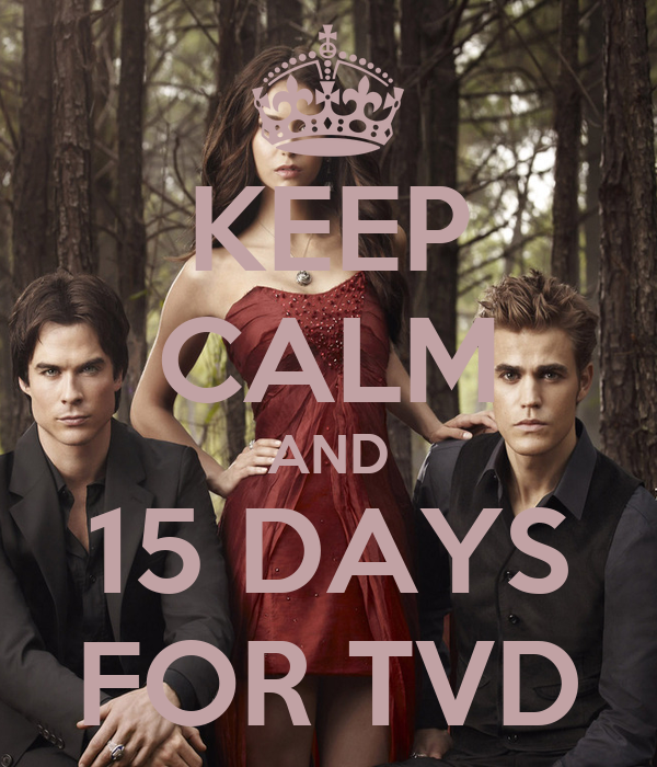 KEEP CALM AND 15 DAYS FOR TVD