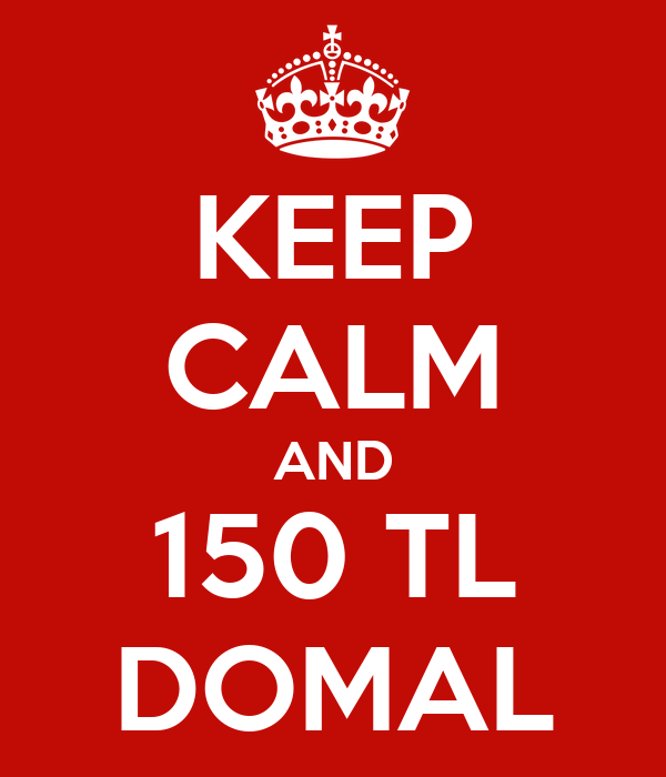 KEEP CALM AND 150 TL DOMAL