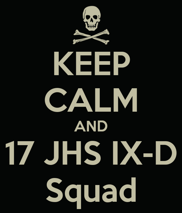 KEEP CALM AND 17 JHS IX-D Squad