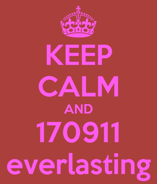 KEEP CALM AND 170911 everlasting