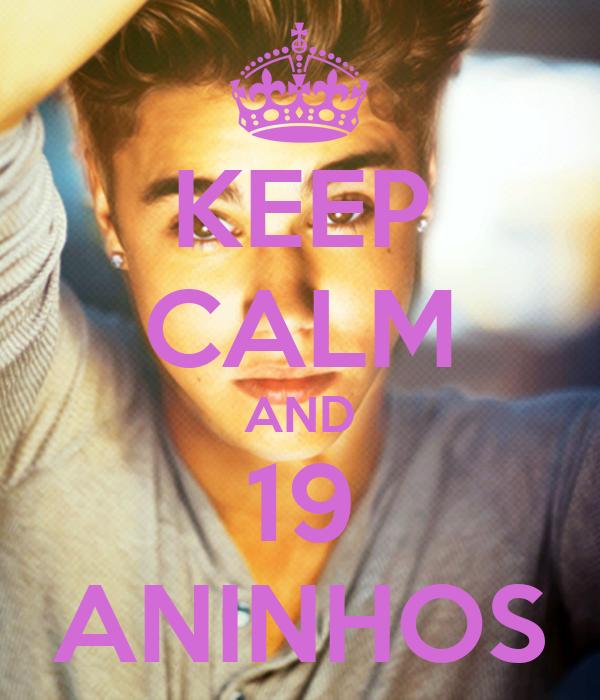 KEEP CALM AND 19 ANINHOS