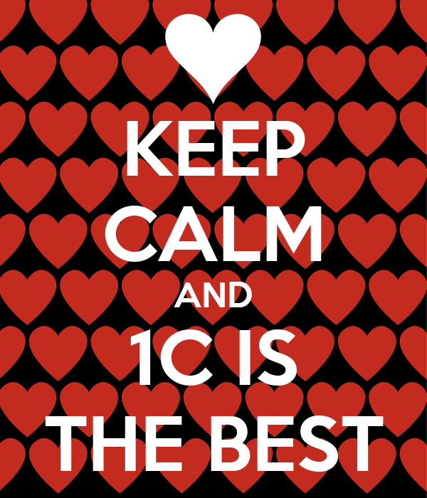 KEEP CALM AND 1C IS THE BEST