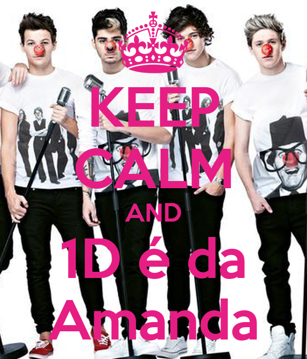 KEEP CALM AND 1D é da Amanda