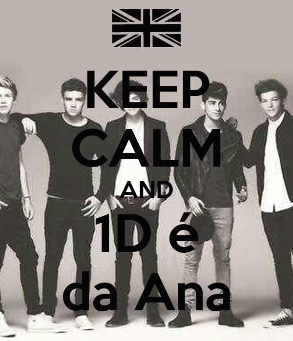 KEEP CALM AND 1D é da Ana