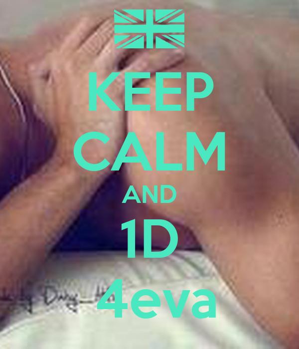 KEEP CALM AND 1D  4eva