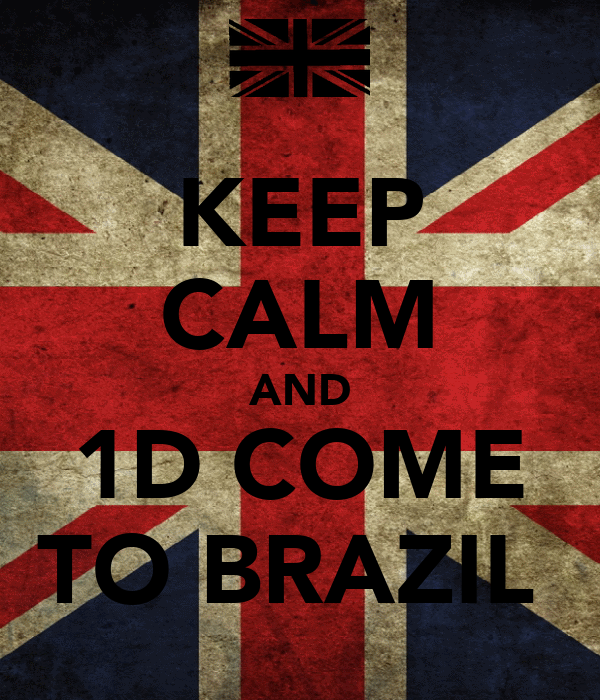 KEEP CALM AND 1D COME TO BRAZIL