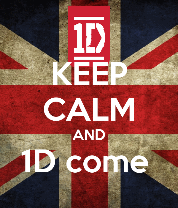 KEEP CALM AND 1D come
