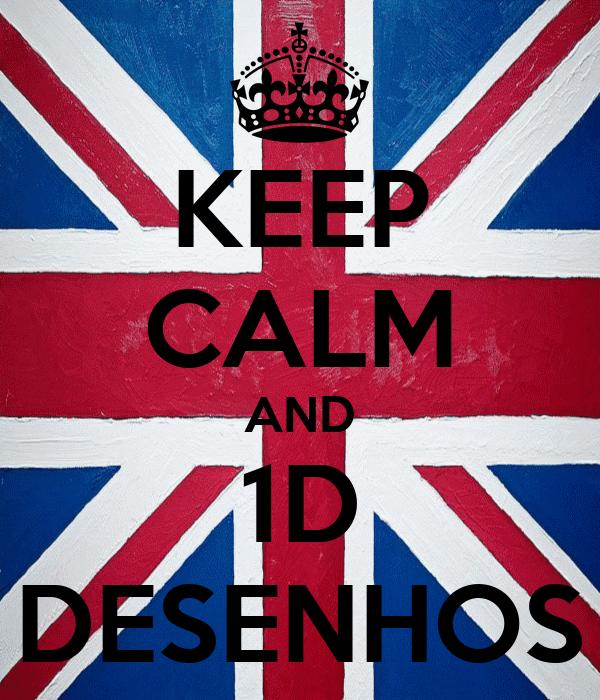 KEEP CALM AND 1D DESENHOS