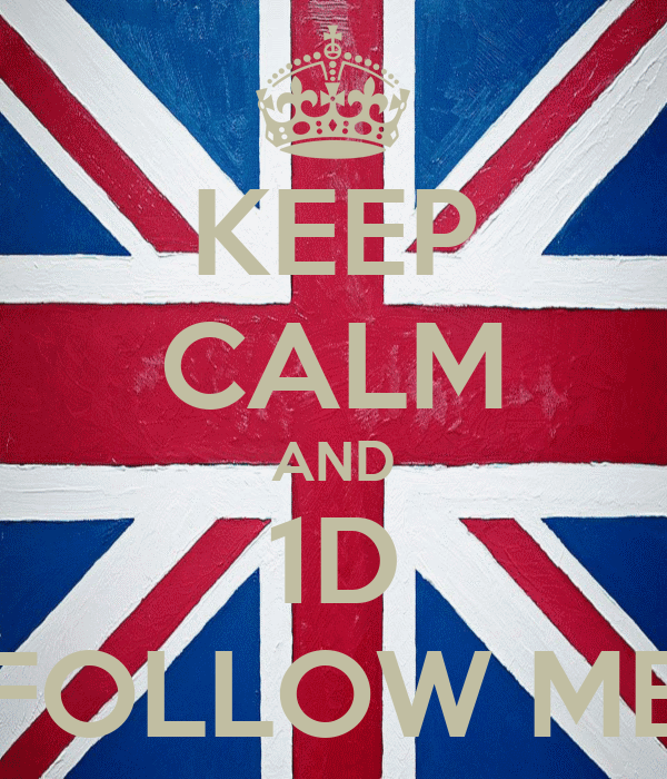 KEEP CALM AND 1D FOLLOW ME