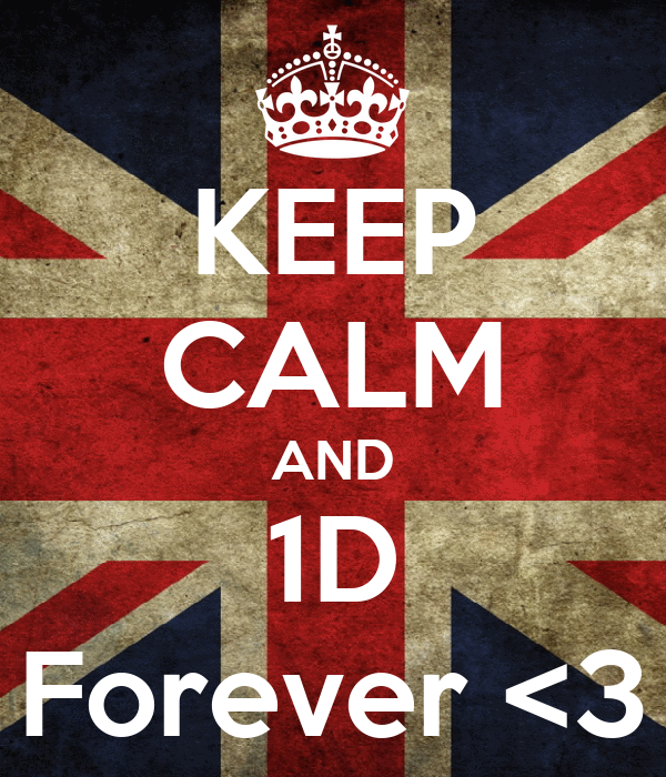 KEEP CALM AND 1D Forever <3