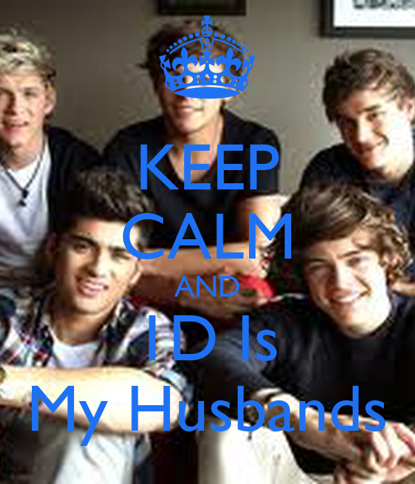 KEEP CALM AND 1D Is My Husbands