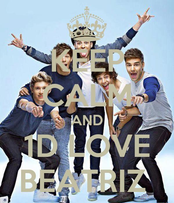 KEEP CALM AND 1D LOVE BEATRIZ