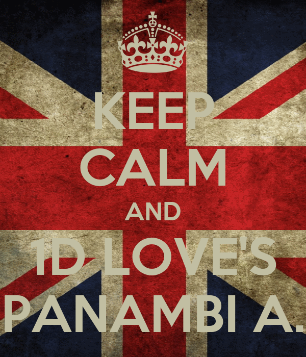 KEEP CALM AND 1D LOVE'S PANAMBI A.