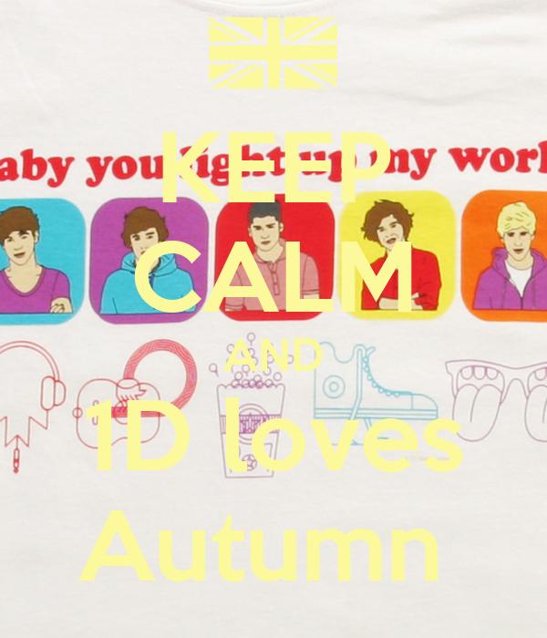 KEEP CALM AND 1D loves Autumn