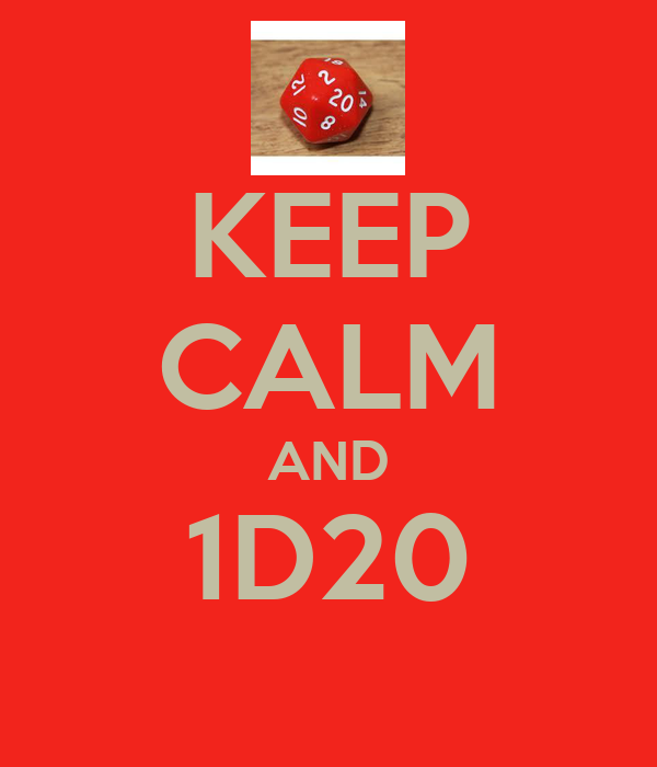 KEEP CALM AND 1D20
