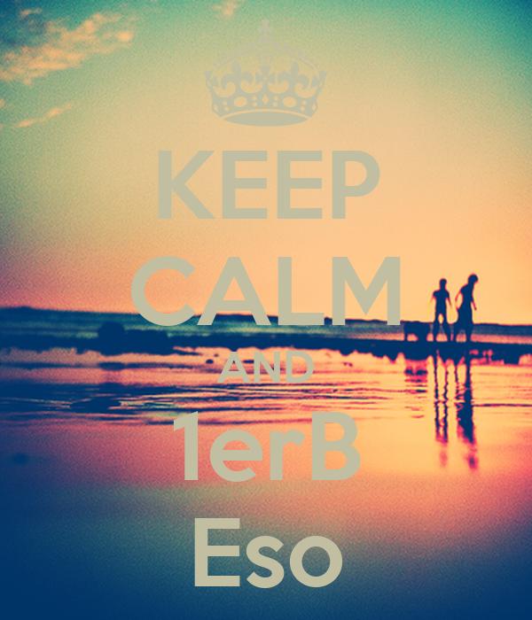 KEEP CALM AND 1erB Eso