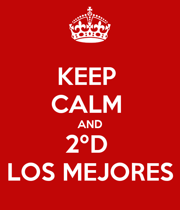 KEEP  CALM  AND 2ºD  LOS MEJORES