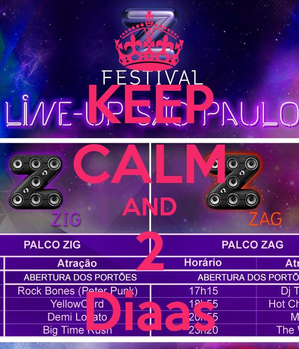KEEP CALM AND 2 Diaas