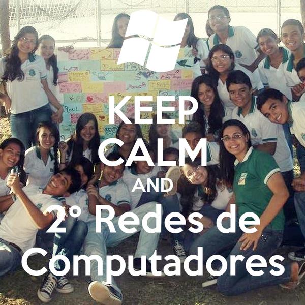 KEEP CALM AND 2° Redes de Computadores
