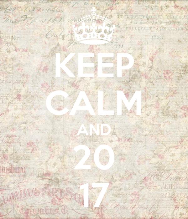 KEEP CALM AND 20 17