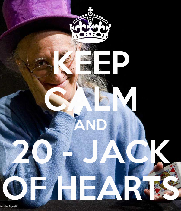 KEEP CALM AND 20 - JACK OF HEARTS