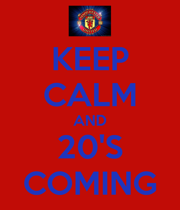 KEEP CALM AND 20'S COMING