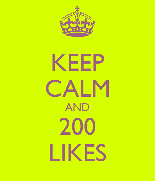KEEP CALM AND 200 LIKES