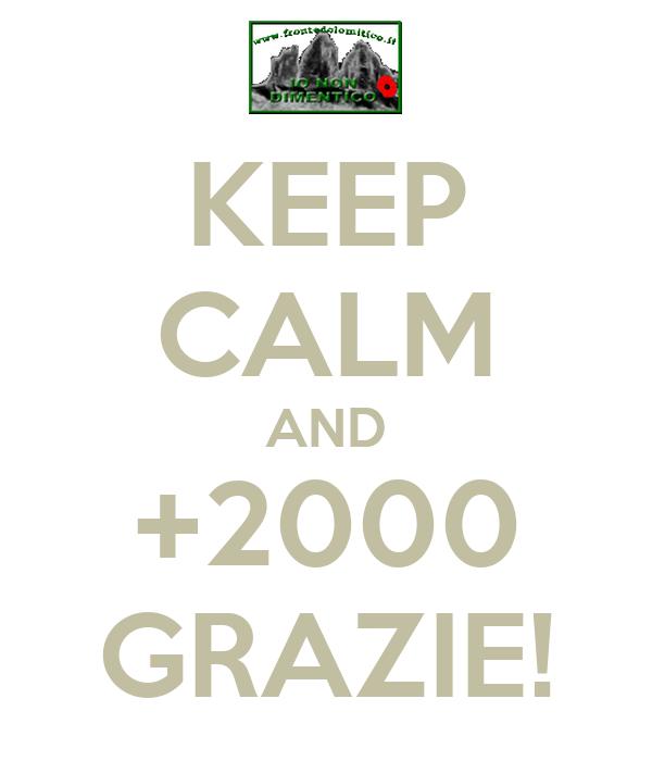 KEEP CALM AND +2000 GRAZIE!