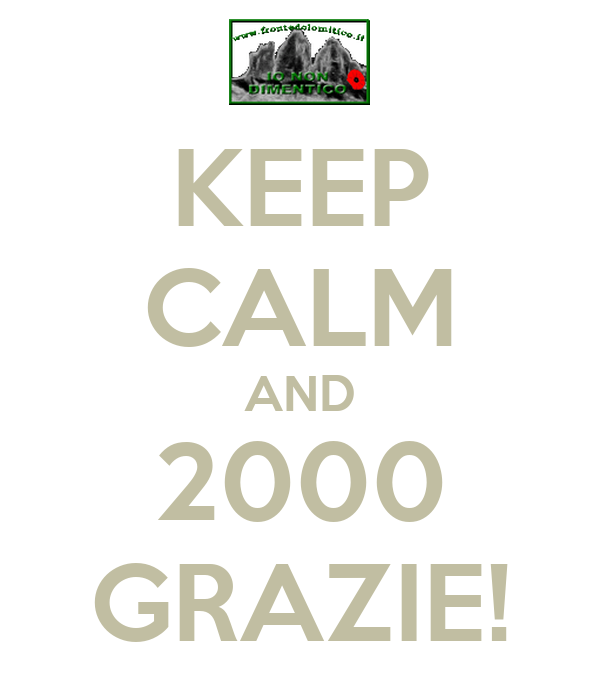 KEEP CALM AND 2000 GRAZIE!