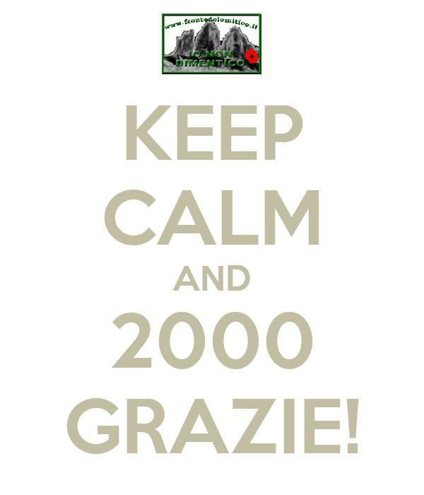 KEEP CALM AND 2000 GRAZIE!