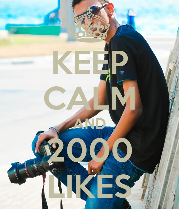 KEEP CALM AND 2000 LIKES