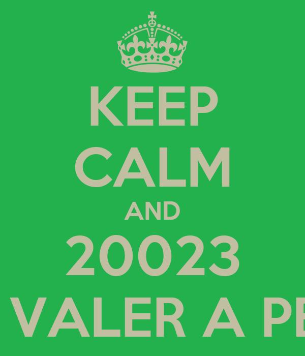 KEEP CALM AND 20023 VAI VALER A PENA