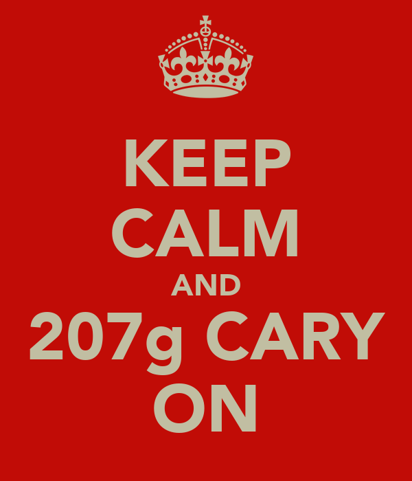 KEEP CALM AND 207g CARY ON