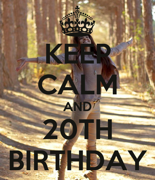 KEEP CALM AND 20TH BIRTHDAY