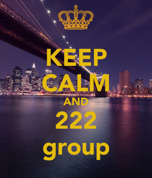 KEEP CALM AND 222 group