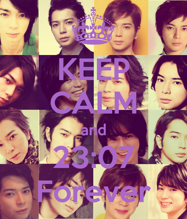 KEEP CALM and 23:07 Forever