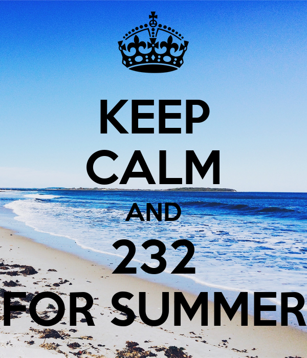 KEEP CALM AND   232   FOR SUMMER