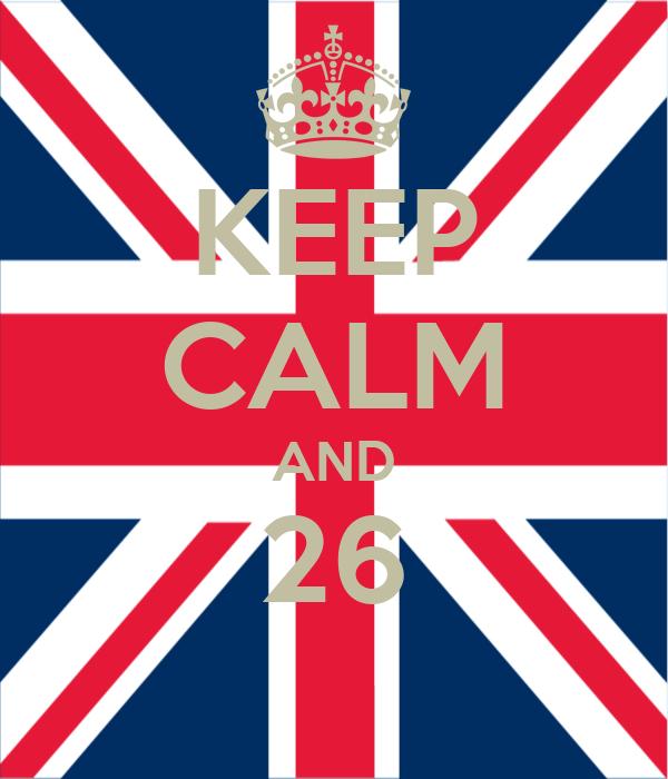 KEEP CALM AND 26