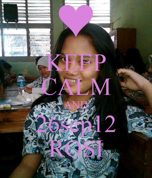 KEEP CALM AND 26sep12 ROSI