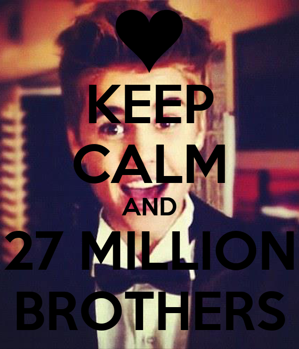 KEEP CALM AND 27 MILLION BROTHERS