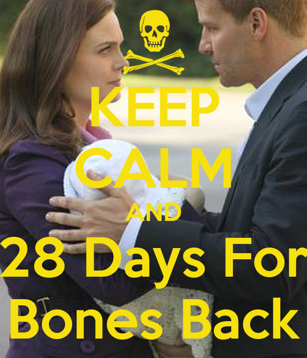 KEEP CALM AND 28 Days For Bones Back