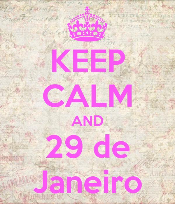 KEEP CALM AND 29 de Janeiro