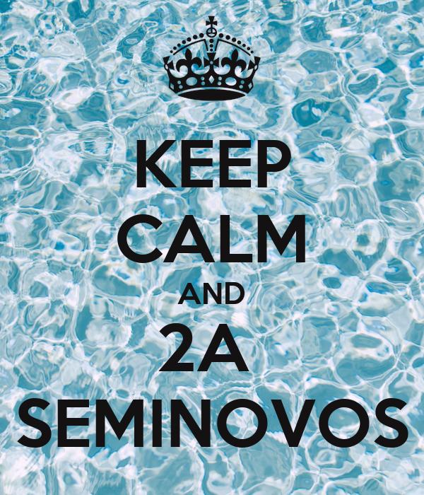 KEEP CALM AND 2A  SEMINOVOS