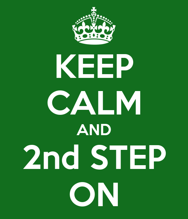 KEEP CALM AND 2nd STEP ON