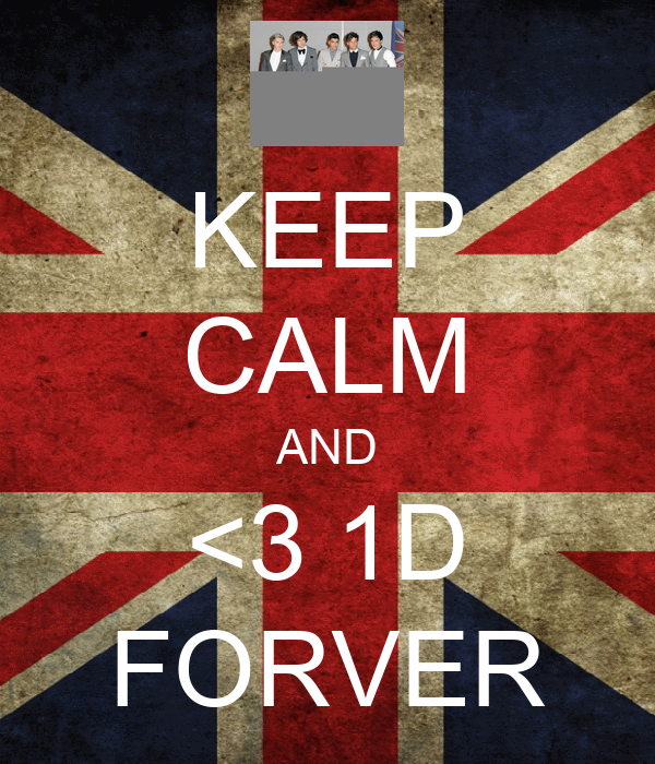 KEEP CALM AND <3 1D FORVER