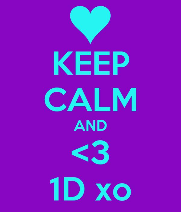 KEEP CALM AND <3 1D xo