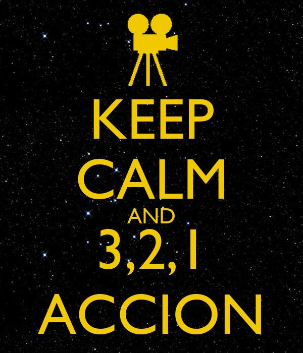 KEEP CALM AND 3,2,1 ACCION
