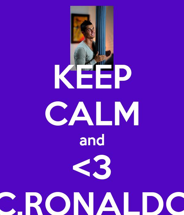 KEEP CALM and <3 C.RONALDO