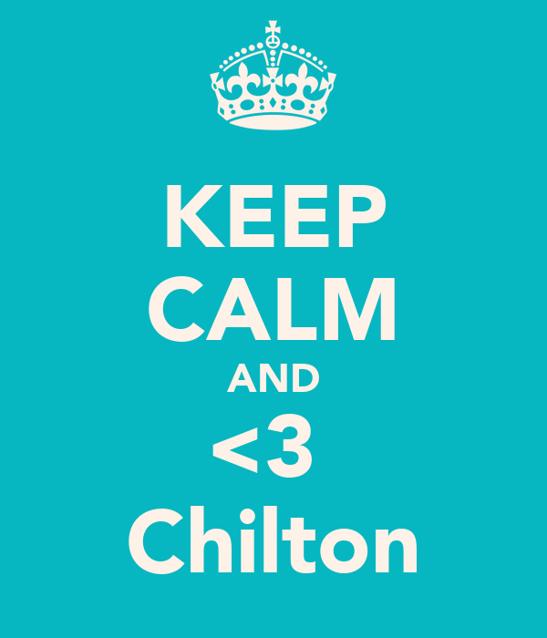 KEEP CALM AND <3  Chilton